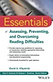 img - for Essentials of Assessing, Preventing, and Overcoming Reading Difficulties (Essentials of Psychological Assessment) book / textbook / text book