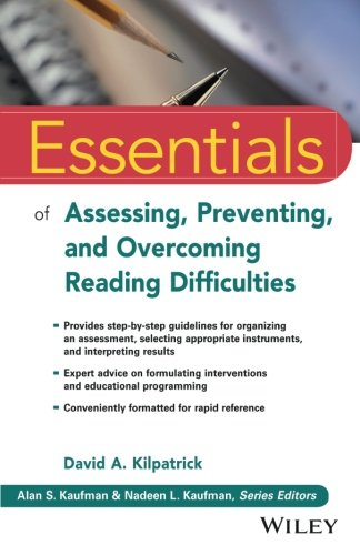Essentials of Assessing, Preventing, and Overcoming Reading Difficulties (Essentials of Psychological Assessment) by Wiley