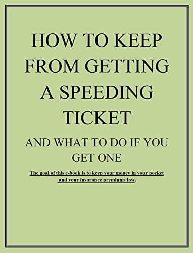 How to Keep from Getting a Speeding Ticket and What to Do If You Get One