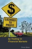 Licensed to Profit, Chris Shea, 0731406834