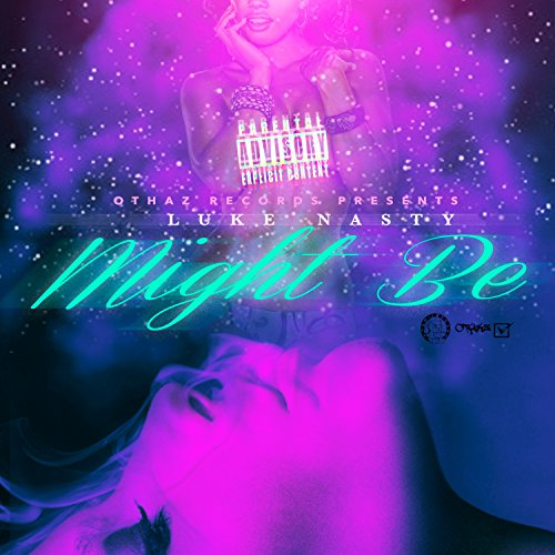 Might Be [Explicit]