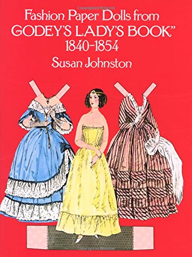 Fashion Paper Dolls from Godey's Lady's Book, 1840-1854 (Dover Victorian Paper Dolls)