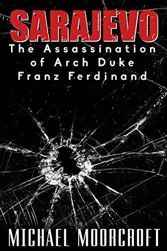 Sarajevo The Assassination Of Arch Duke Franz Ferdinand