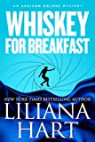 Front cover for the book Whiskey for Breakfast by Liliana Hart
