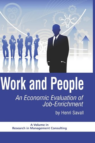 Work and People: An Economic Evaluation of Job Enrichment (Hc) (Research in Management Consulting)