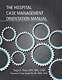 The Hospital Case Management Orientation Manual, Callahan, Erin, 1615692916