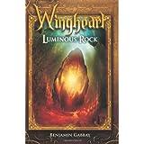 Wingheart: Luminous Rock (Book One in the Wingheart Trilogy) ~ Benjamin Gabbay