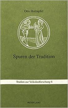 Spuren Der Tradition: Folkloristische Studien (Studien Zur Volksliedforschung)