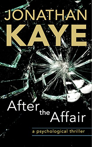 After the Affair: A Psychological Thriller - Kindle edition by Jonathan Kaye. Mystery, Thriller & Suspense Kindle eBooks @ Amazon.com.