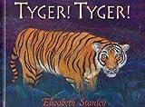 Tyger! Tyger!, Elizabeth Stanley, 1920694846