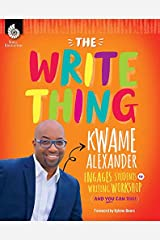 The Write Thing: Kwame Alexander Engages Students in Writing Workshop (and You Can Too!) (Professional Resources) Perfect Paperback