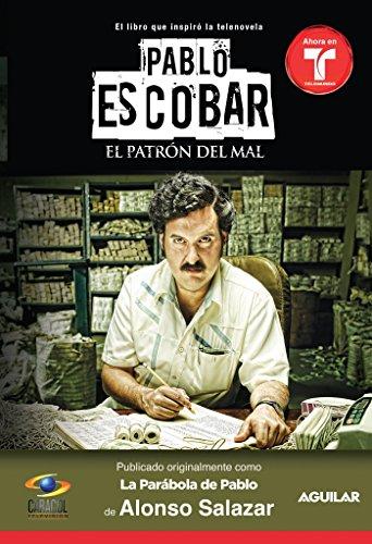 Pablo Escobar, el patron del mal (La parabola de Pablo) (MTI) (Spanish Edition) [Alonso Salazar] (Tapa Blanda)