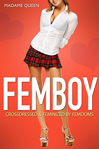 Femboy Crossdressing Sissification Feminization By Femdoms By Queen Madame