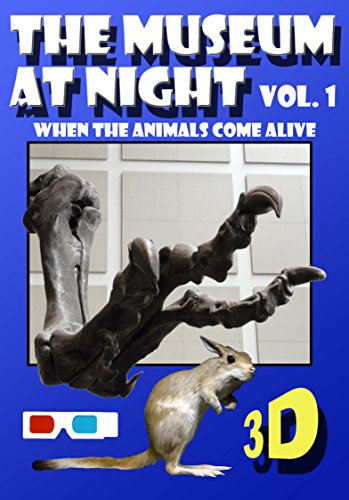 The Museum at Night in 3D, Volume 1: When the Animals Come to Life (3D ()