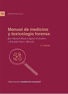 Manual de medicina y toxicologia forense (2ª ed.) (Textos docentes)
