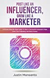 #6: Post Like an Influencer, Grow Like a Marketer: A Proven Step-By-Step Guide To Start a Successful Instagram Page, Grow Your Following, and Make Money.