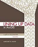 Lining up Data in ArcGIS, Margaret M. Maher, 1589483421