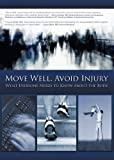 Move Well Avoid Injury: What Everyone Needs to Know About the Body/DVD839
