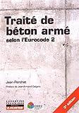 Traité de béton armé: selon l'Eurocode 2