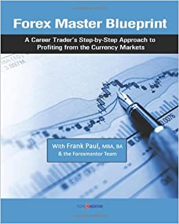 Forex master blueprint a career traders step by step approach to forex master blueprint a career traders step by step approach to profiting from the currency markets ba frank paul mba 9781452823522 amazon books malvernweather Gallery