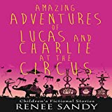 img - for Amazing Adventures of Lucas and Charlie at the Circus: Amazing Adventures of Lucas and Charlie Book 2 book / textbook / text book