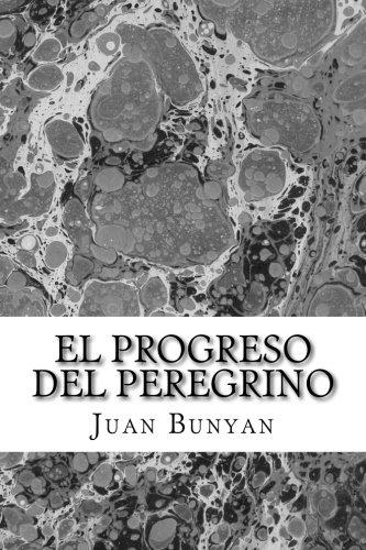 El Progreso del Peregrino (Spanish Edition) [Juan Bunyan] (Tapa Blanda)