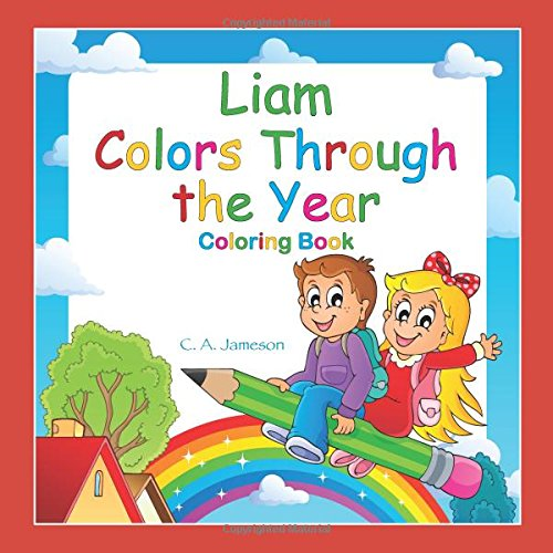 Liam Colors Through the Year Coloring Book (Personalized Books for Children) PDF