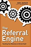 img - for The Referral Engine: Teaching Your Business to Market Itself by Jantsch, John(May 13, 2010) Hardcover book / textbook / text book