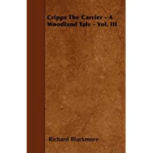 Cripps The Carrier - A Woodland Tale - Vol. III