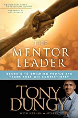 The Mentor Leader: Secrets to Building People and Teams That Win Consistently Paperback