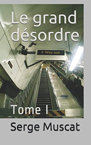 Le grand désordre: Tome I (French Edition)