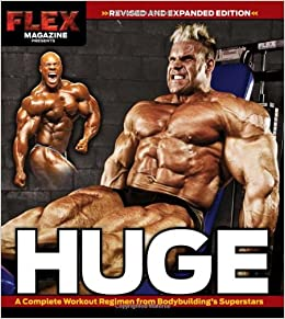Huge A Complete Workout Regimen From Bodybuildings Superstars Flex Magazine 9781600784323 Amazon Books