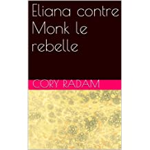 Eliana contre Monk le rebelle (French Edition)