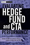 Evaluating Hedge Fund and CTA Performance, Greg N. Gregoriou and Joe Zhu, 0471681857
