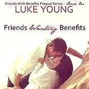 Friends Wanting Benefits | Luke Young