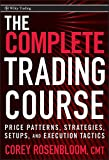 The Complete Trading Course: Price Patterns, Strategies, Setups, and Execution Tactics