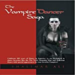 The Vampire Dancer Saga | Shalimar Ali