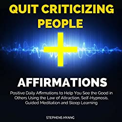 Quit Criticizing People Affirmations