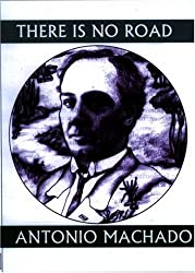 There is No Road: Proverbs by Antonio Machado (Companions for the Journey)