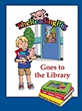 #6: The Reading Pig Goes to the Library