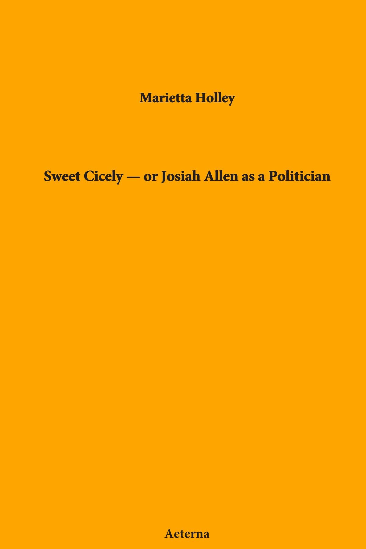 Download Sweet Cicely — or Josiah Allen as a Politician pdf