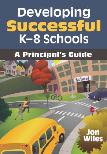 Developing Successful K-8 Schools: A Principals Guide