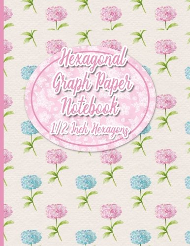 Download Hexagonal Graph Paper Notebook: 1/2 Inch Hexagons: Organic Chemistry Laboratory Notebook & for Gaming, Graphs, Mapping, Sketches And Notes - Hydrangea Paper Cover (Volume 26) pdf epub