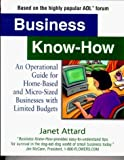 img - for Business Know-How: An Operational Guide for Home-Based and Micro-Sized Businesses with Limited Budgets by Janet Attard (2000-01-02) book / textbook / text book