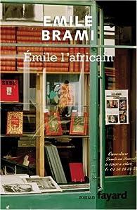Émile l'africain par Émile Brami