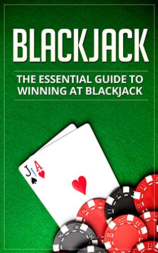 Blackjack Strategy Guide: The Complete Guide to Winning Blackjack