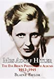 Mrs Adolf Hitler: The Eva Braun Photograph Albums 1912-45