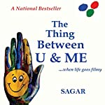 The Thing Between U & Me: ...when life goes filmy |  Sagar