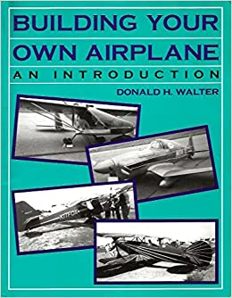 Building Your Own Airplane-95: Donald H  Walter: 9780813827933