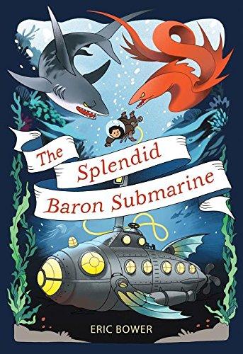 The Splendid Baron Submarine (The Bizarre Baron Inventions)